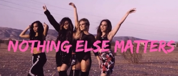 Little MixNothing Else Matters