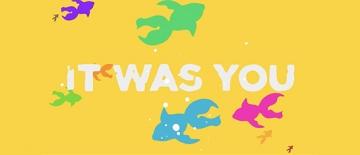 GoldfishIt Was You